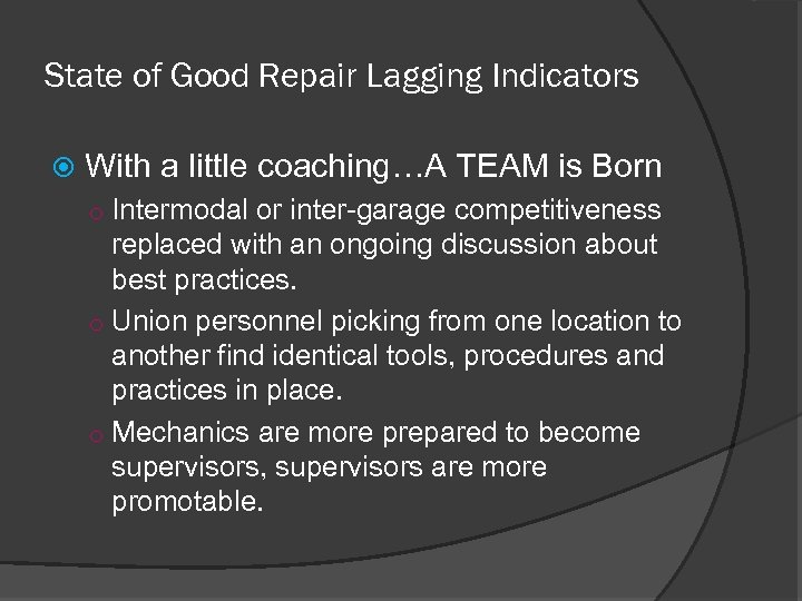 State of Good Repair Lagging Indicators With a little coaching…A TEAM is Born o