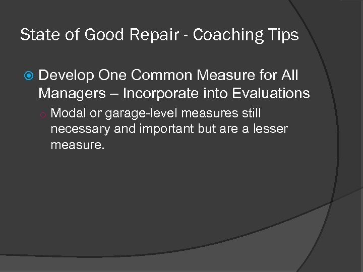 State of Good Repair - Coaching Tips Develop One Common Measure for All Managers