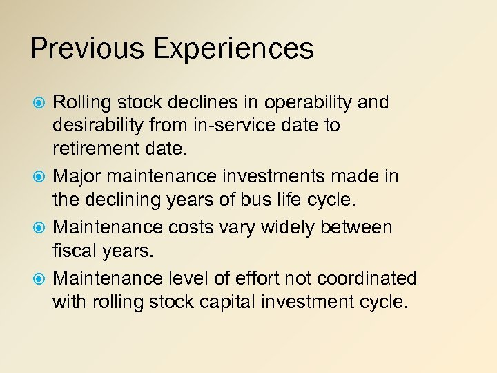 Previous Experiences Rolling stock declines in operability and desirability from in-service date to retirement