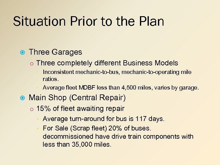 Situation Prior to the Plan Three Garages o Three completely different Business Models •