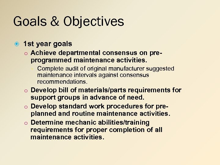 Goals & Objectives 1 st year goals o Achieve departmental consensus on pre- programmed