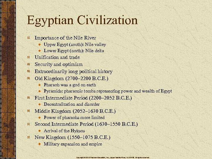Egyptian Civilization Importance of the Nile River Upper Egypt (south): Nile valley Lower Egypt