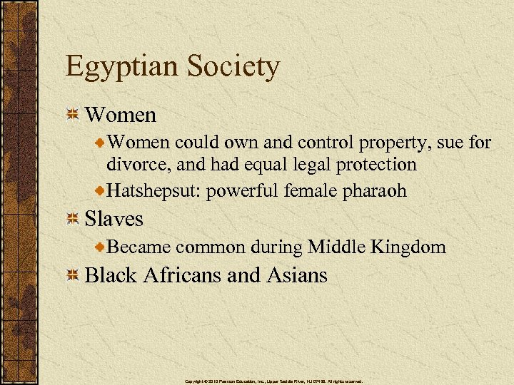 Egyptian Society Women could own and control property, sue for divorce, and had equal