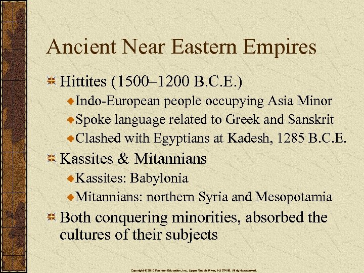 Ancient Near Eastern Empires Hittites (1500– 1200 B. C. E. ) Indo-European people occupying