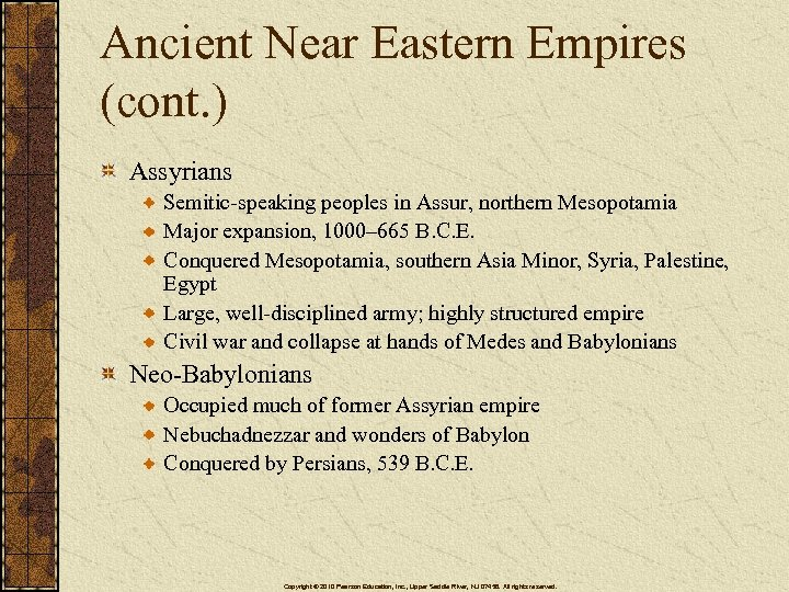 Ancient Near Eastern Empires (cont. ) Assyrians Semitic-speaking peoples in Assur, northern Mesopotamia Major