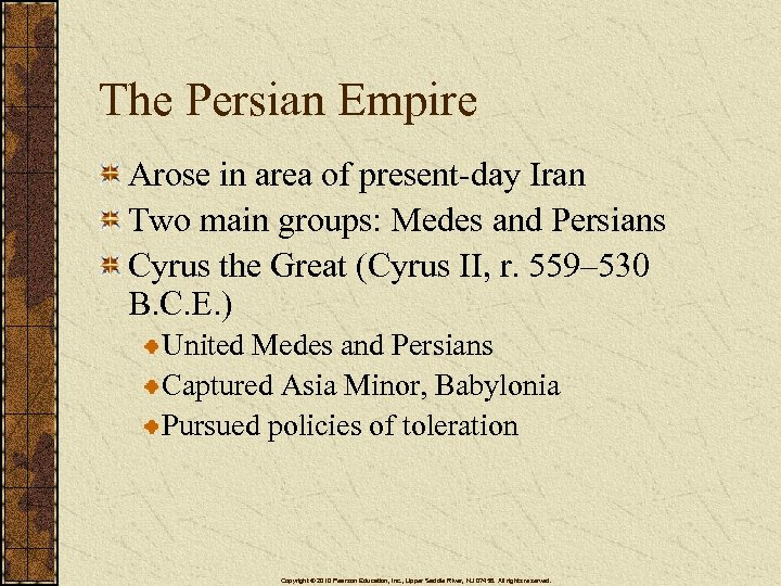 The Persian Empire Arose in area of present-day Iran Two main groups: Medes and
