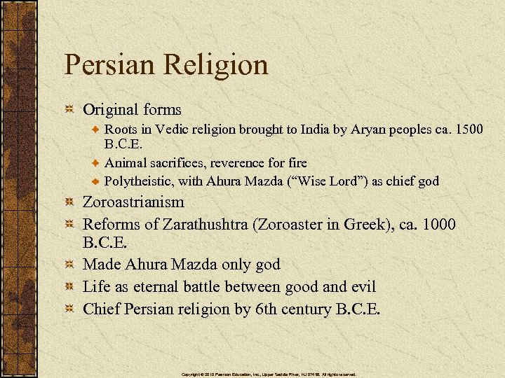 Persian Religion Original forms Roots in Vedic religion brought to India by Aryan peoples