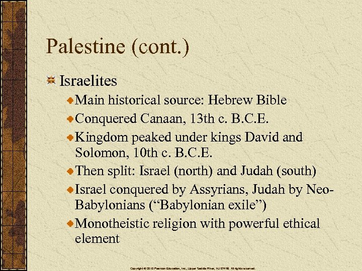 Palestine (cont. ) Israelites Main historical source: Hebrew Bible Conquered Canaan, 13 th c.
