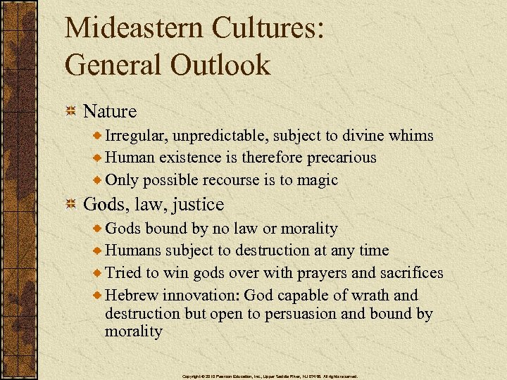 Mideastern Cultures: General Outlook Nature Irregular, unpredictable, subject to divine whims Human existence is