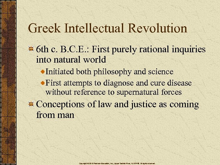 Greek Intellectual Revolution 6 th c. B. C. E. : First purely rational inquiries