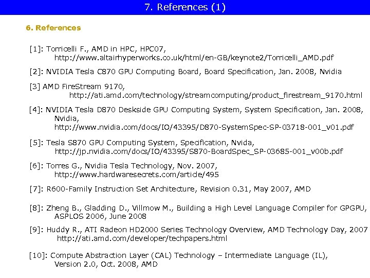 7. References (1) 6. References [1]: Torricelli F. , AMD in HPC, HPC 07,
