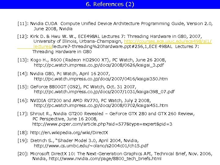 6. References (2) [11]: Nvidia CUDA Compute Unified Device Architecture Programming Guide, Version 2.