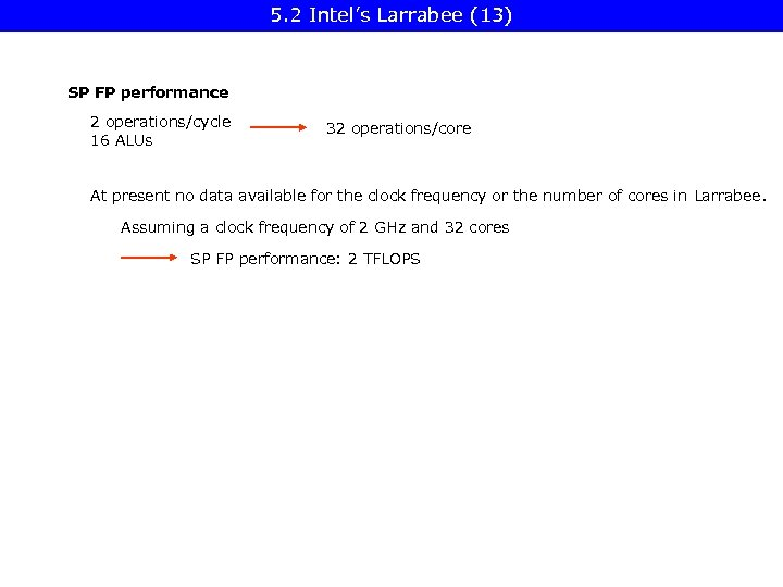 5. 2 Intel's Larrabee (13) SP FP performance 2 operations/cycle 16 ALUs 32 operations/core