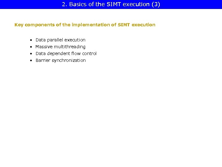 2. Basics of the SIMT execution (3) Key components of the implementation of SIMT