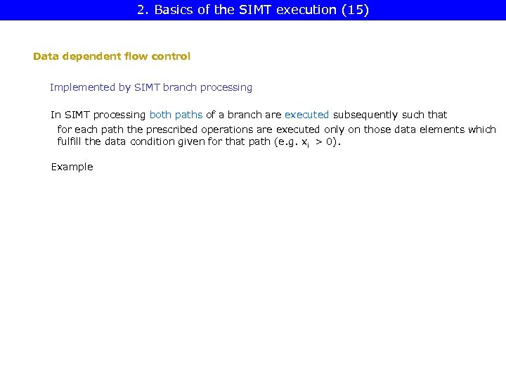 2. Basics of the SIMT execution (15) Data dependent flow control Implemented by SIMT