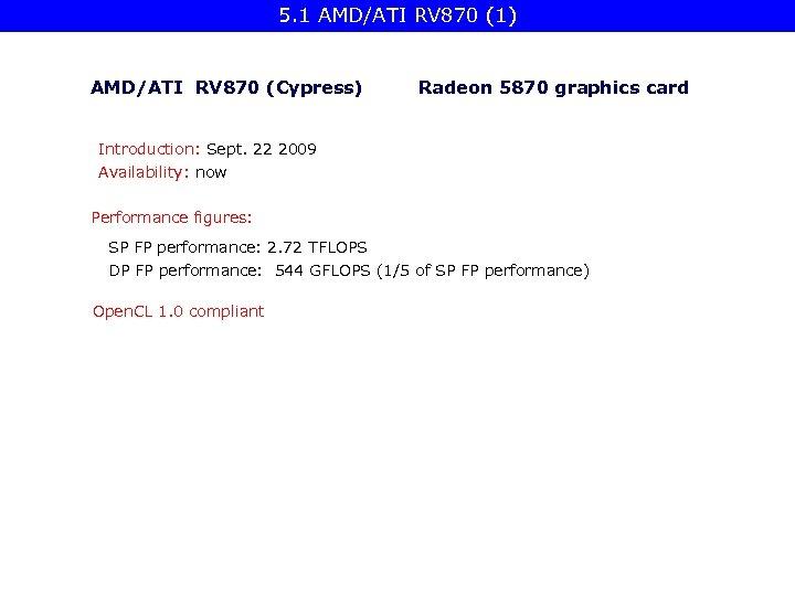 5. 1 AMD/ATI RV 870 (1) AMD/ATI RV 870 (Cypress) Radeon 5870 graphics card
