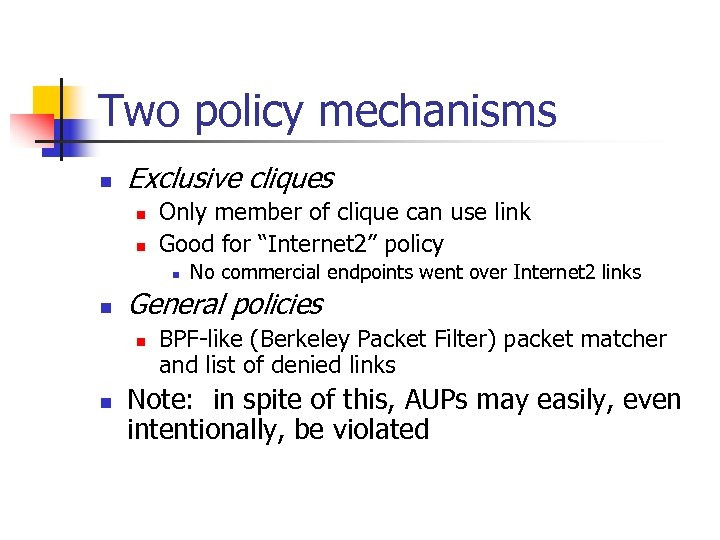 Two policy mechanisms n Exclusive cliques n n Only member of clique can use
