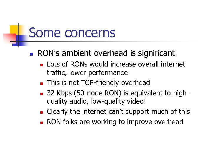 Some concerns n RON's ambient overhead is significant n n n Lots of RONs