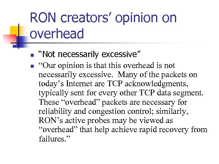 "RON creators' opinion on overhead n n ""Not necessarily excessive"" ""Our opinion is that"