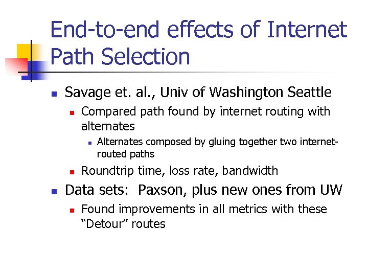 End-to-end effects of Internet Path Selection n Savage et. al. , Univ of Washington