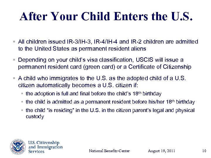 After Your Child Enters the U. S. § All children issued IR-3/IH-3, IR-4/IH-4 and