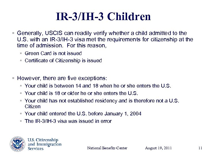 IR-3/IH-3 Children § Generally, USCIS can readily verify whether a child admitted to the