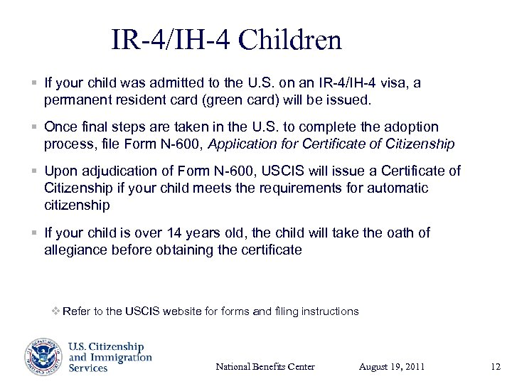 IR-4/IH-4 Children § If your child was admitted to the U. S. on an
