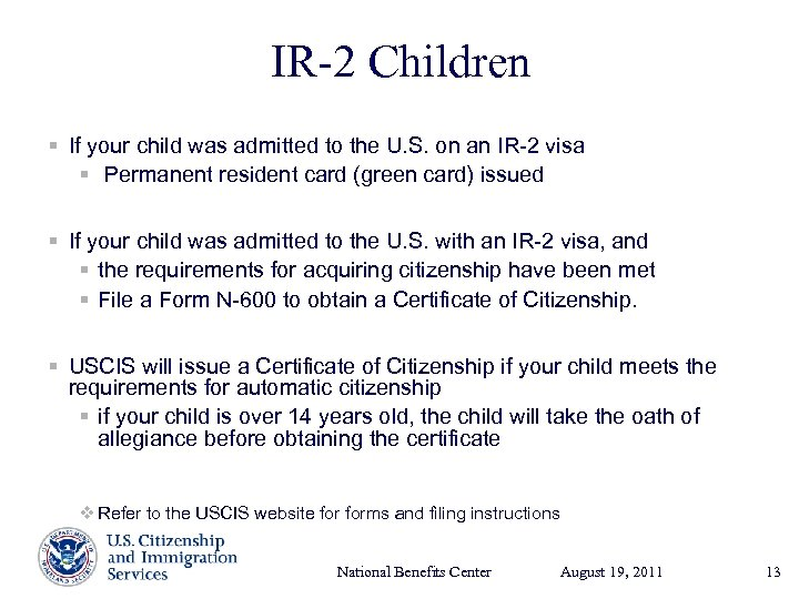IR-2 Children § If your child was admitted to the U. S. on an