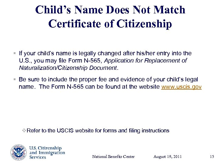 Child's Name Does Not Match Certificate of Citizenship § If your child's name is
