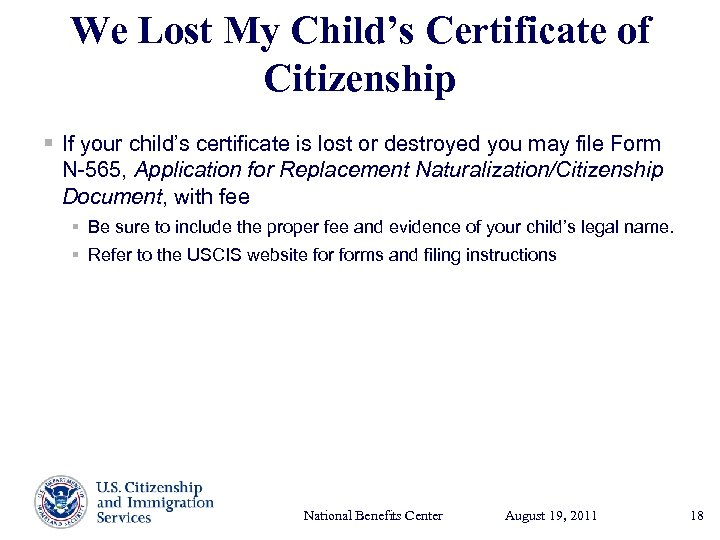 We Lost My Child's Certificate of Citizenship § If your child's certificate is lost