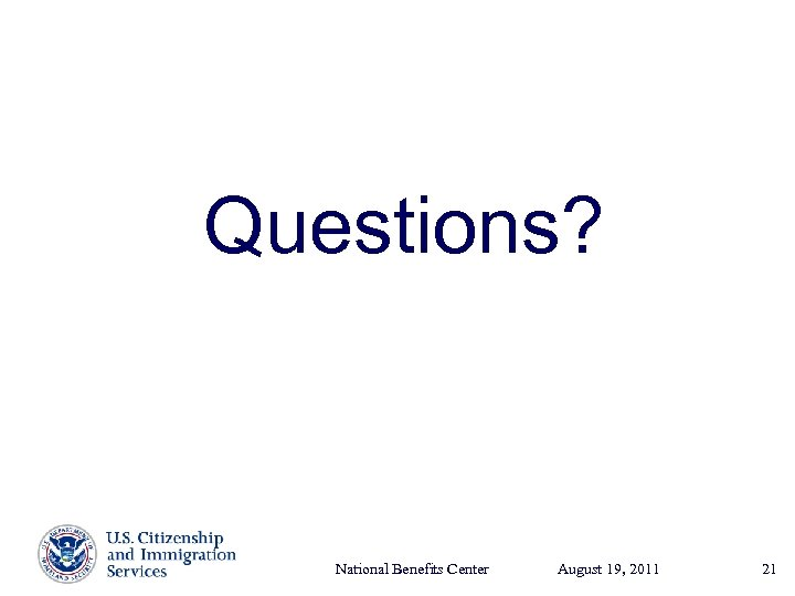 Questions? National Benefits Center August 19, Presenter's Name 2011 17, 2003 June 21