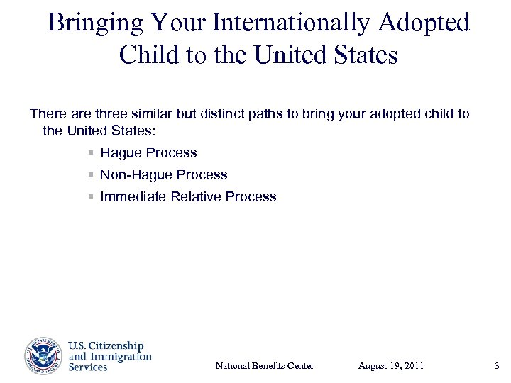Bringing Your Internationally Adopted Child to the United States There are three similar but
