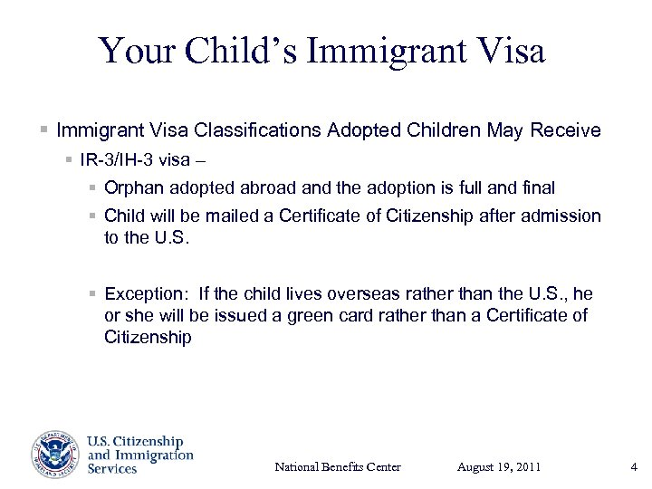 Your Child's Immigrant Visa § Immigrant Visa Classifications Adopted Children May Receive § IR-3/IH-3