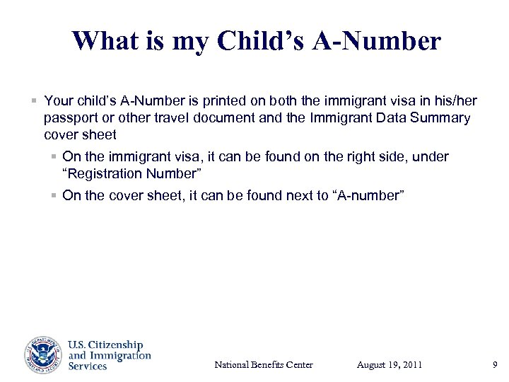 What is my Child's A-Number § Your child's A-Number is printed on both the