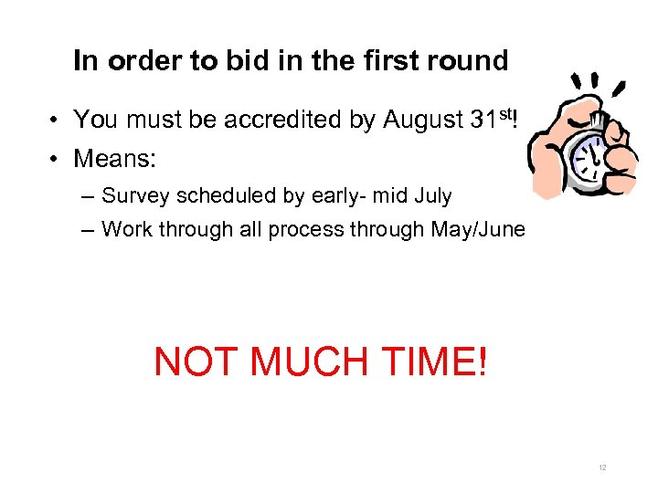 In order to bid in the first round • You must be accredited by