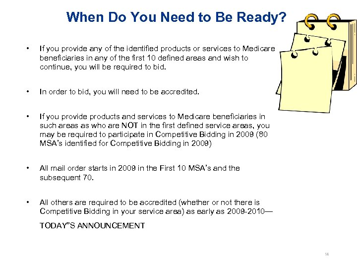 When Do You Need to Be Ready? • If you provide any of the