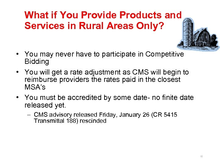 What if You Provide Products and Services in Rural Areas Only? • You may