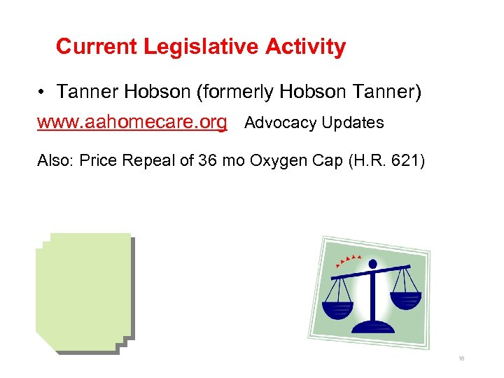 Current Legislative Activity • Tanner Hobson (formerly Hobson Tanner) www. aahomecare. org Advocacy Updates