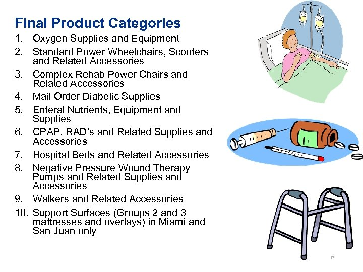 Final Product Categories 1. Oxygen Supplies and Equipment 2. Standard Power Wheelchairs, Scooters and