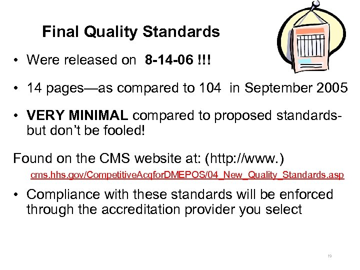 Final Quality Standards • Were released on 8 -14 -06 !!! • 14 pages—as