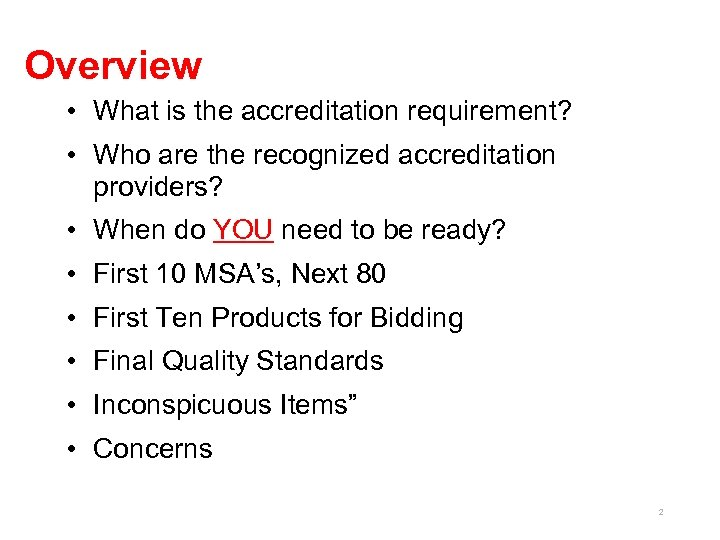 Overview • What is the accreditation requirement? • Who are the recognized accreditation providers?