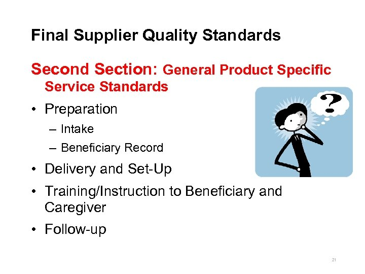 Final Supplier Quality Standards Second Section: General Product Specific Service Standards • Preparation –