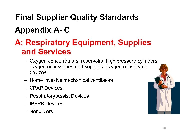 Final Supplier Quality Standards Appendix A- C A: Respiratory Equipment, Supplies and Services –
