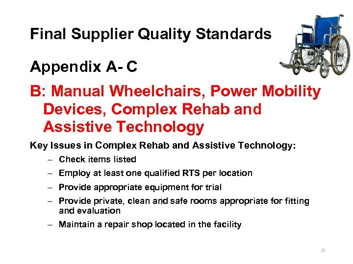 Final Supplier Quality Standards Appendix A- C B: Manual Wheelchairs, Power Mobility Devices, Complex
