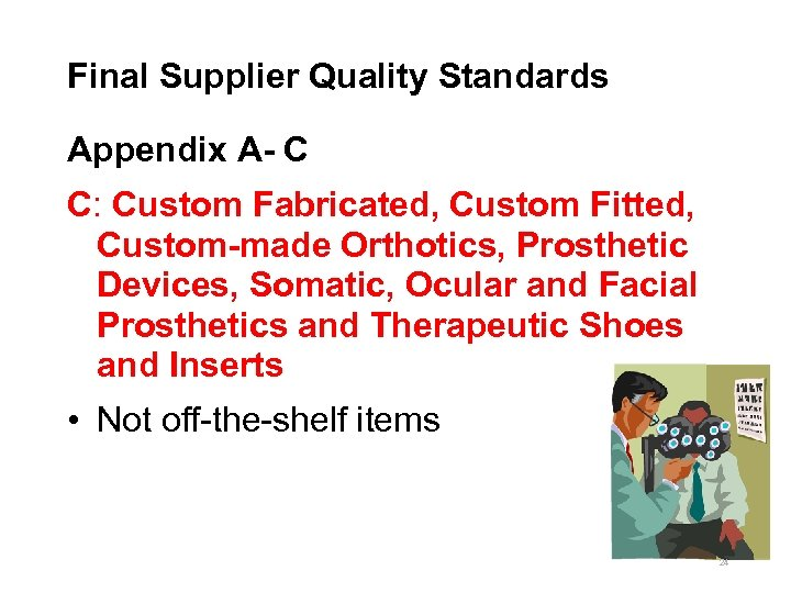 Final Supplier Quality Standards Appendix A- C C: Custom Fabricated, Custom Fitted, Custom-made Orthotics,