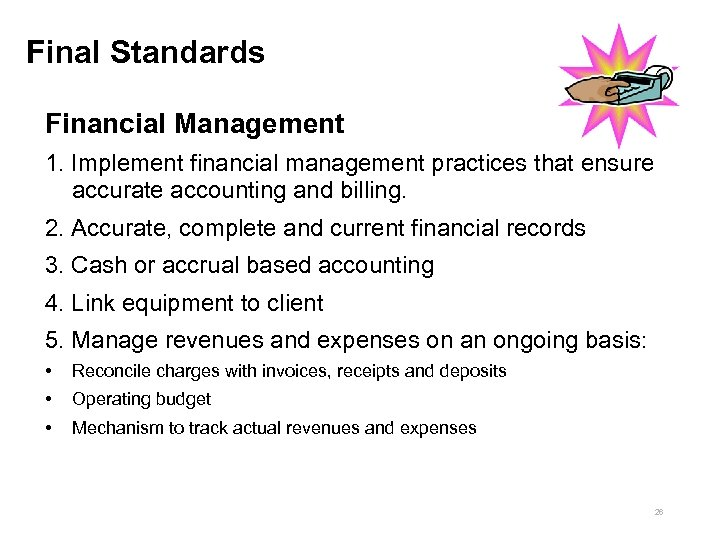 Final Standards Financial Management 1. Implement financial management practices that ensure accurate accounting and