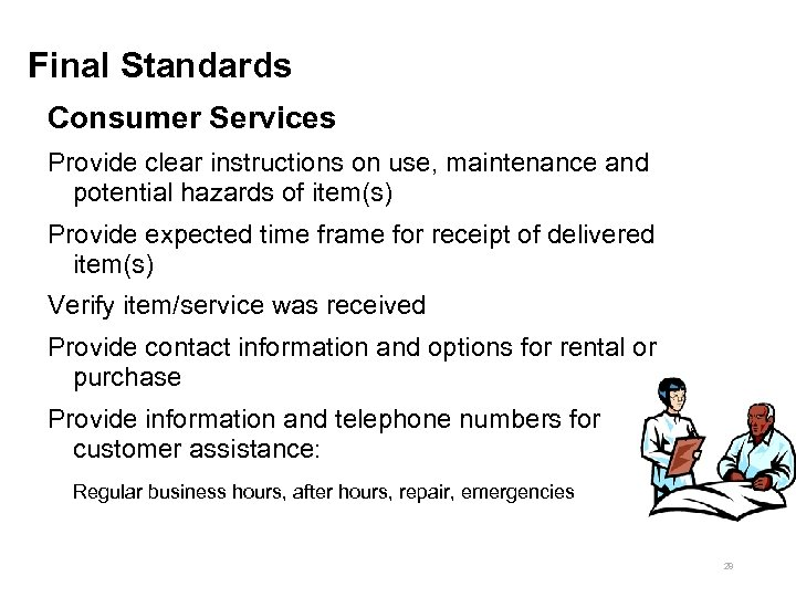 Final Standards Consumer Services Provide clear instructions on use, maintenance and potential hazards of