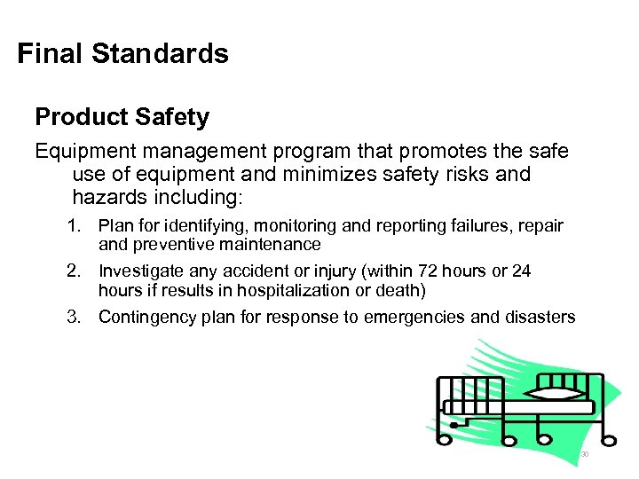 Final Standards Product Safety Equipment management program that promotes the safe use of equipment