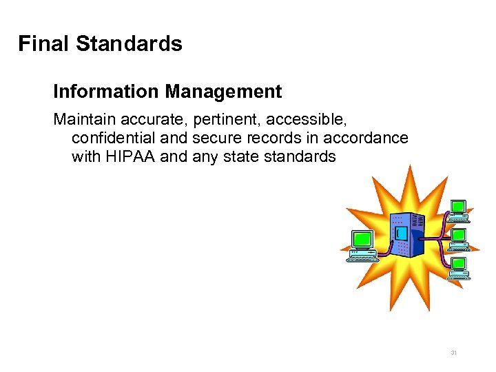 Final Standards Information Management Maintain accurate, pertinent, accessible, confidential and secure records in accordance