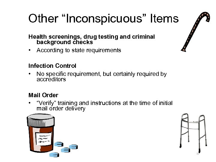 """Other """"Inconspicuous"""" Items Health screenings, drug testing and criminal background checks • According to"""